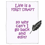 Life is a First Draft