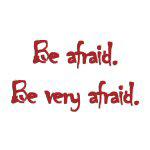 Be Afraid - Apparel