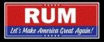RUM - LET'S MAKE AMERICA GREAT AGAIN!