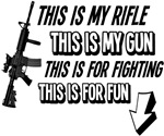 THIS IS MY RIFLE, THIS IS MY GUN