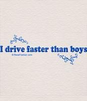 I drive Faster Than Boys