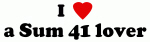 I Love a Sum 41 lover