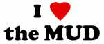 I Love the MUD