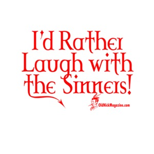 I'd Rather Laugh With the Sinners!