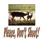 PLEASE DON'T SHOOT THE DEER