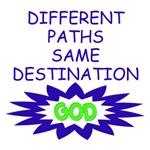 DIFFERENT PATHS SAME DESTINATION...GOD