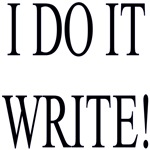 I DO IT WRITE!