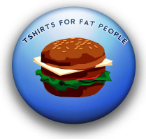 TShirts for Fat People