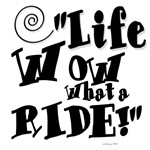 Life What a Ride Store