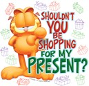 SHOULDN'T YOU BE SHOPPING FOR MY PRESENT?