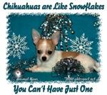 Chihuahuas Are Like Snowflakes- Fawn & White