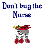 Don't Bug The Nurse