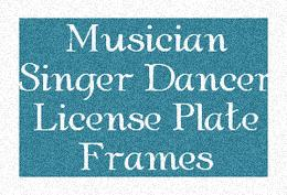 Musician and Arts License Plate Frames
