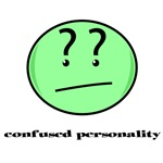 Confused Personality