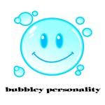 Bubbley Personality