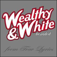 The Wealthy & White Collection