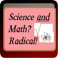 Science and Math - Radical!