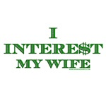 I Intere$t my wife