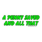 A Penny Saved and All That