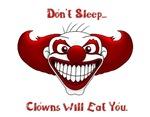 Don't Sleep...Clowns Will Eat You