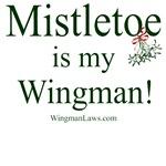 Mistletoe is my Wingman!