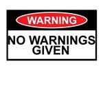 Warning Sign shirts no warnings given theme