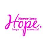 Hope.  (VARIOUS Designs)