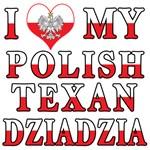 I Love My Polish Texan Dziadzia