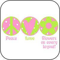 Peace, Love, Flowers