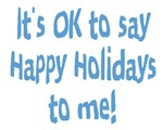 It's OK to say Happy Holidays