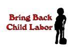 Bring Back Child Labor
