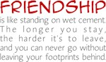 Friendship is like wet cement