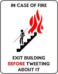 Exit Building Before Tweeting