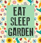 Eat Sleep Garden