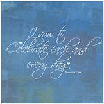 Vow to Celebrate Every Day