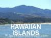 Hawaii  / Hawaiian Islands