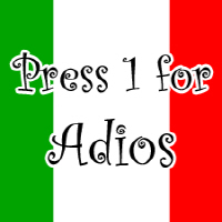 Press 1 for Adios!