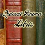 Quiescit Anima Libris