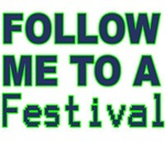 Follow me to a Festival
