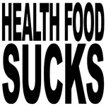 Health Food Sucks