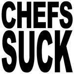 Chefs Suck