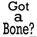 Got a Bone?