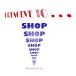 I Resolve To . . . Shop!