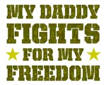 My Daddy Fights For My Freedom
