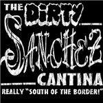 The Dirty Sanchez (White Print)