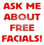 Ask Me About Free Facials!