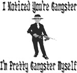 I Noticed You're Gangster