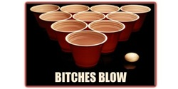 Beer Pong - Bitches Blow