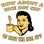 Cup Of Shut The Hell Up Female
