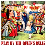 PLAY BY THE QUEENS RULES